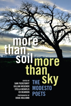 More Than Soil, More Than Sky: The Modesto Poets